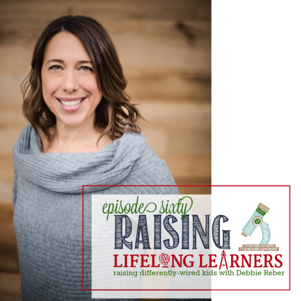 Raising Differently Wired Kids with Debbie Reber