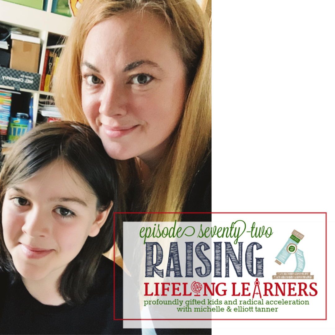 RLL #72 Profoundly Gifted Kids and Radical Acceleration with Michelle and Elliott Tanner