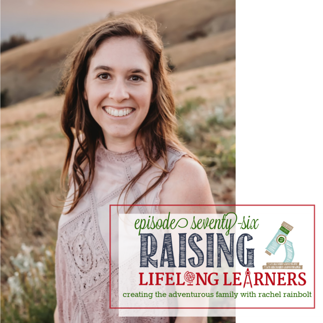 RLL #76: Creating the Adventurous Family with Rachel Rainbolt