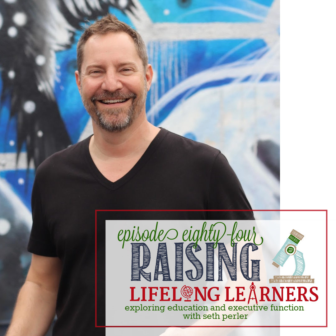 RLL #84: Exploring Education and Executive Function with Seth Perler