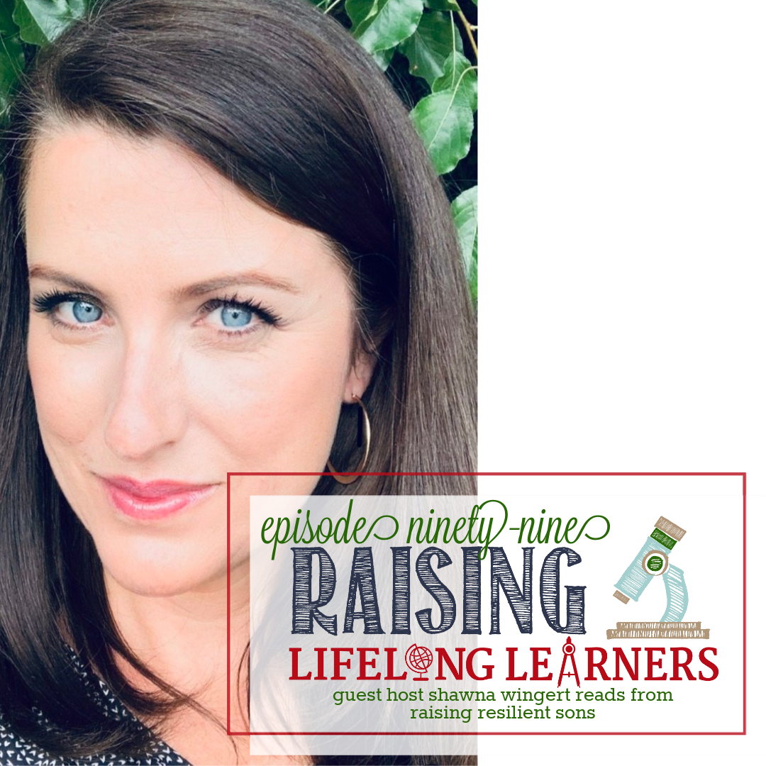 RLL #99: Guest Host Shawna Wingert Reads from Raising Resilient Sons
