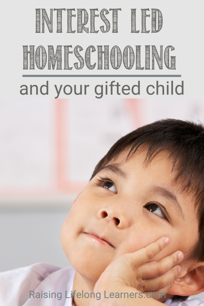 interest-led homeschooling and your gifted child
