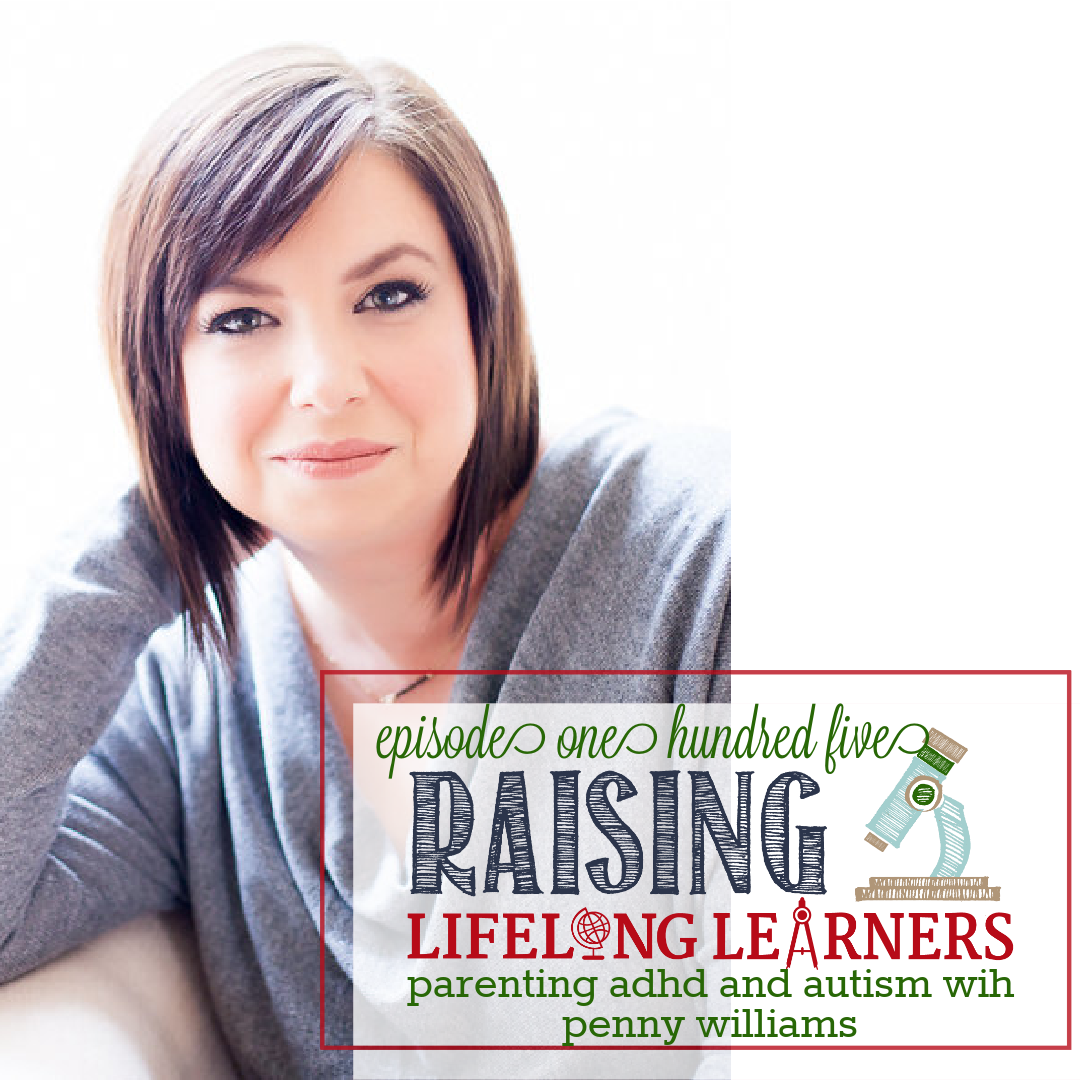 RLL #105: Parenting ADHD and Autism with Penny Williams