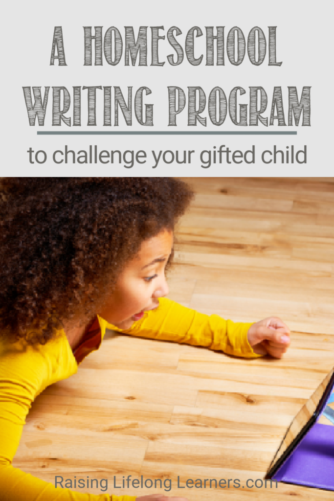 A Homeschool Writing Program To Challenge Your Gifted Learner